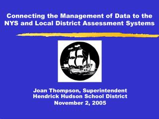 Connecting the Management of Data to the NYS and Local District Assessment Systems