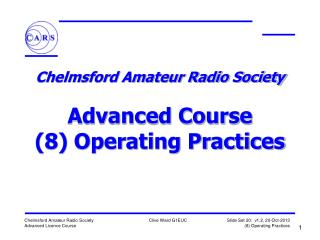 Chelmsford Amateur Radio Society  Advanced Course (8) Operating Practices