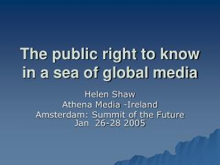 The public right to know in a sea of global media