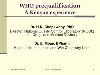 WHO  prequalification A Kenyan experience