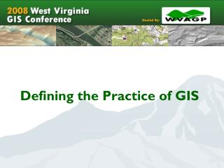 Defining the Practice of GIS