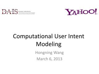 Computational User Intent Modeling