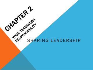 Chapter 2 YOUR TEAMWORK  R ESPONSIBILITY