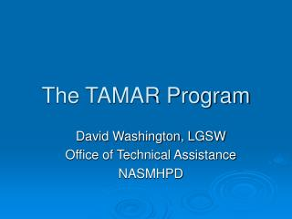 The TAMAR Program