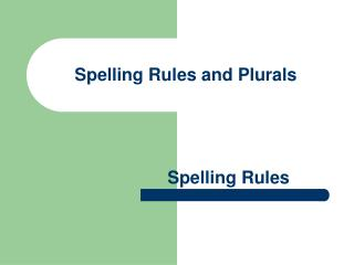 Spelling Rules and Plurals