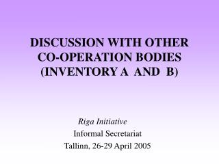 DISCUSSION WITH OTHER CO-OPERATION BODIES (INVENTORY A  AND  B)