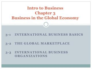 Intro to Business Chapter 3 Business in the Global Economy