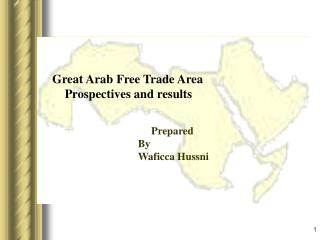 Great Arab Free Trade Area     Prospectives and results