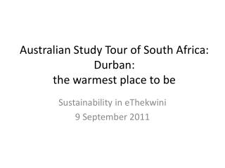 Australian Study Tour of South Africa:  Durban:  the warmest place to be