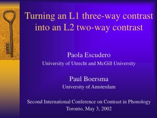 Turning an L1 three-way contrast  into an L2 two-way contrast
