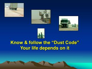 "Know & follow the ""Dust Code""  Your life depends on it"
