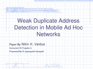 Weak Duplicate Address Detection in Mobile Ad Hoc Networks