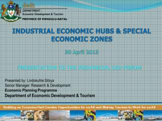 INDUSTRIAL ECONOMIC HUBS & SPECIAL ECONOMIC ZONES 30 April 2013