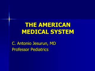 THE AMERICAN MEDICAL SYSTEM