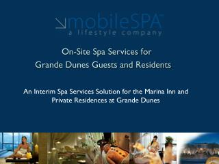 An Interim Spa Services Solution for the Marina Inn and Private Residences at Grande Dunes