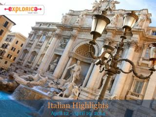 Italian Highlights  April 12 - April 19, 2014