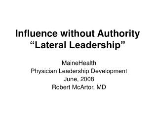 "Influence without Authority ""Lateral Leadership"""