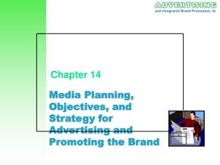 Media Planning, Objectives, and Strategy for Advertising and Promoting the Brand