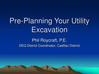 Pre-Planning Your Utility Excavation