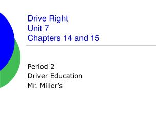 Drive Right Unit 7 Chapters 14 and 15