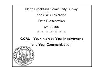 North Brookfield Community Survey and SWOT exercise Data Presentation 5/18/2006