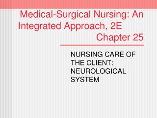 Medical-Surgical Nursing: An   Integrated Approach, 2E							 Chapter 25