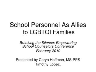 School Personnel As Allies to LGBTQI Families