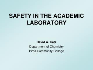SAFETY IN THE ACADEMIC LABORATORY