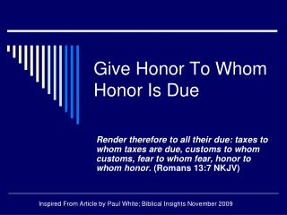 Give Honor To Whom Honor Is Due