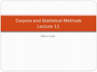 Corpora and Statistical Methods Lecture  11