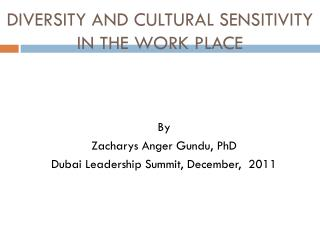 DIVERSITY AND CULTURAL  SENSITIVITY IN THE WORK PLACE