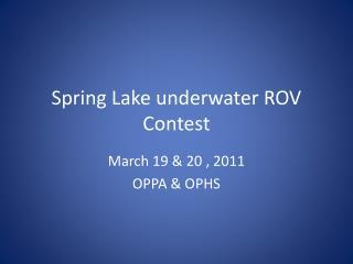 Spring Lake underwater ROV Contest