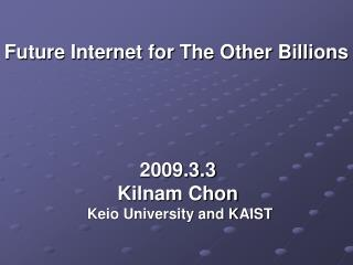 Future Internet for The Other Billions