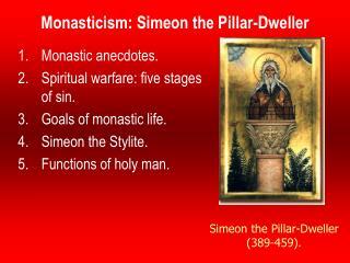 Monasticism: Simeon the Pillar-Dweller