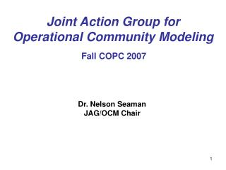 Joint Action Group for Operational Community Modeling