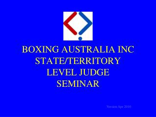 BOXING AUSTRALIA INC STATE/TERRITORY LEVEL JUDGE  SEMINAR