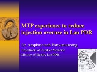 MTP experience to reduce injection overuse in Lao PDR