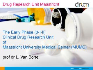 Drug Research Unit Maastricht