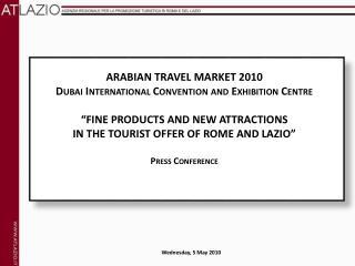 ARABIAN TRAVEL MARKET 2010 Dubai International Convention and Exhibition Centre