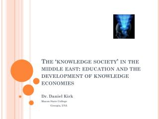 The 'knowledge society' in the middle east: education and the development of knowledge economies