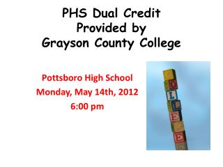 PHS Dual Credit  Provided by  Grayson County College