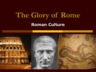 The Glory of Rome