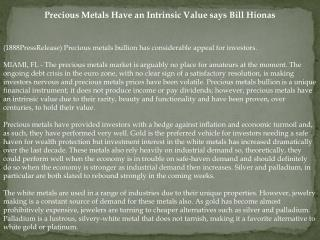 Precious Metals Have an Intrinsic Value says Bill Hionas