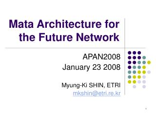 Mata Architecture for the Future Network