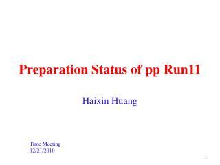 Preparation Status of pp Run11
