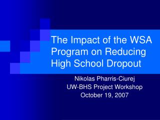 The Impact of the WSA Program on Reducing High School Dropout