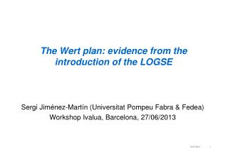 The Wert  plan:  evidence from the introduction  of  the  LOGSE