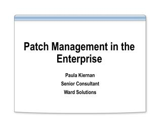 Patch Management in the Enterprise