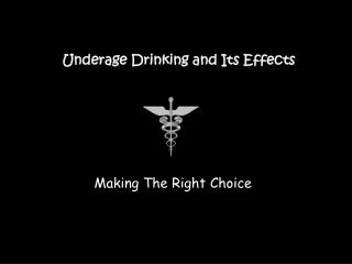 Underage Drinking and Its Effects