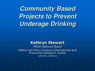 Community Based Projects to Prevent Underage Drinking